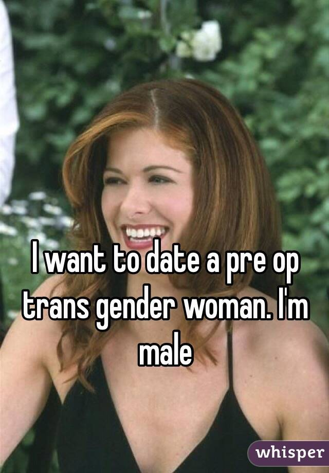 Pre op trans woman dating site