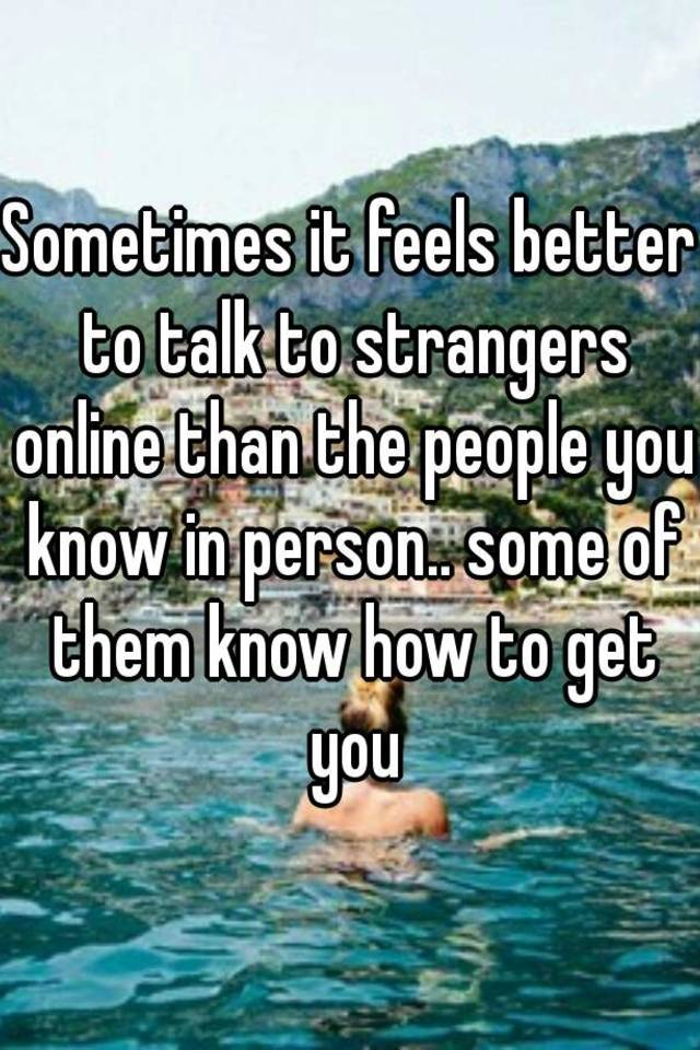 How to talk to a stranger online