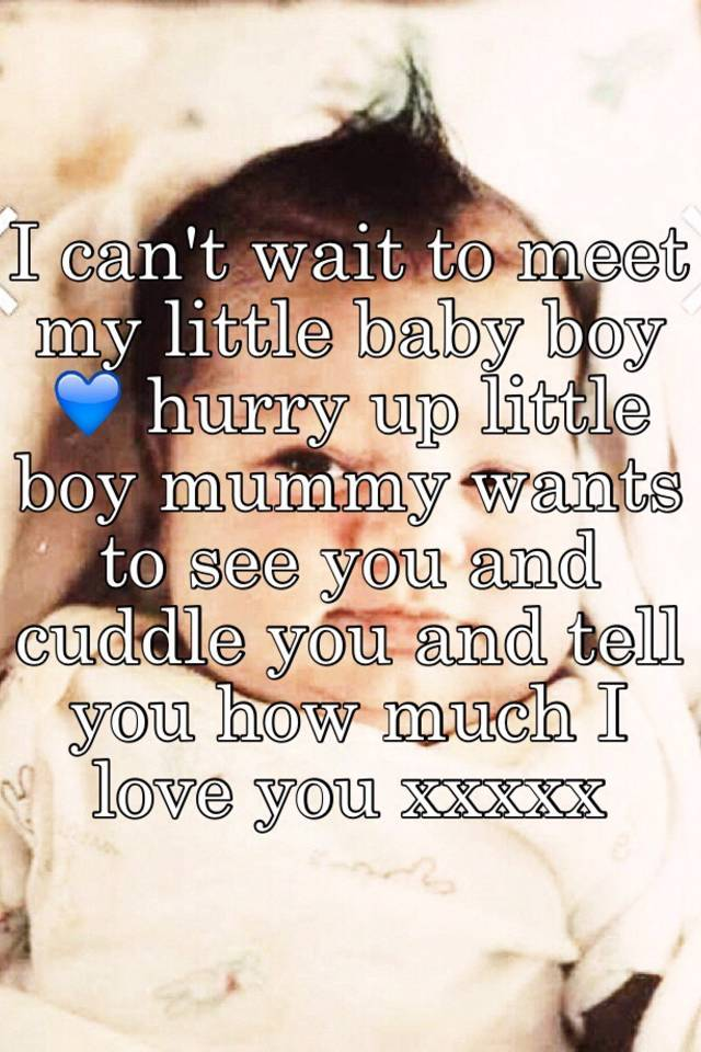 I Want To Cuddle With You Baby: I Can't Wait To Meet My Little Baby Boy 💙 Hurry Up Little
