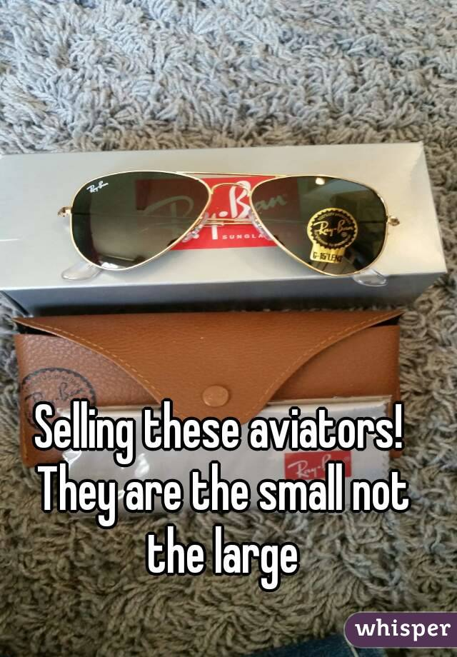 Selling these aviators! They are the small not the large