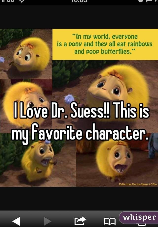 I Love Dr. Suess!! This is my favorite character.