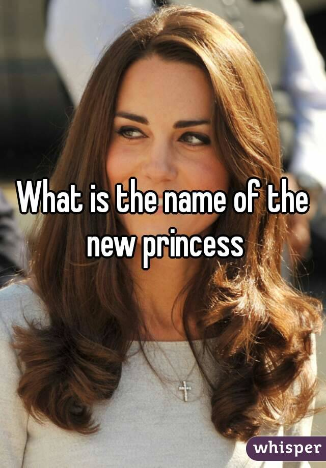 What is the name of the new princess