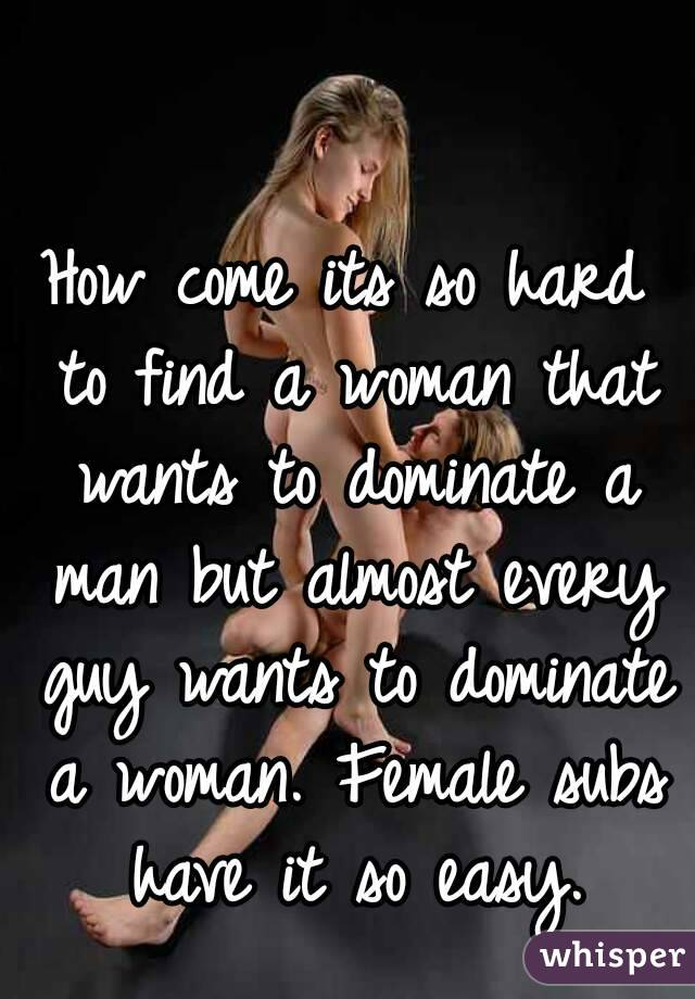 Be the woman every man wants
