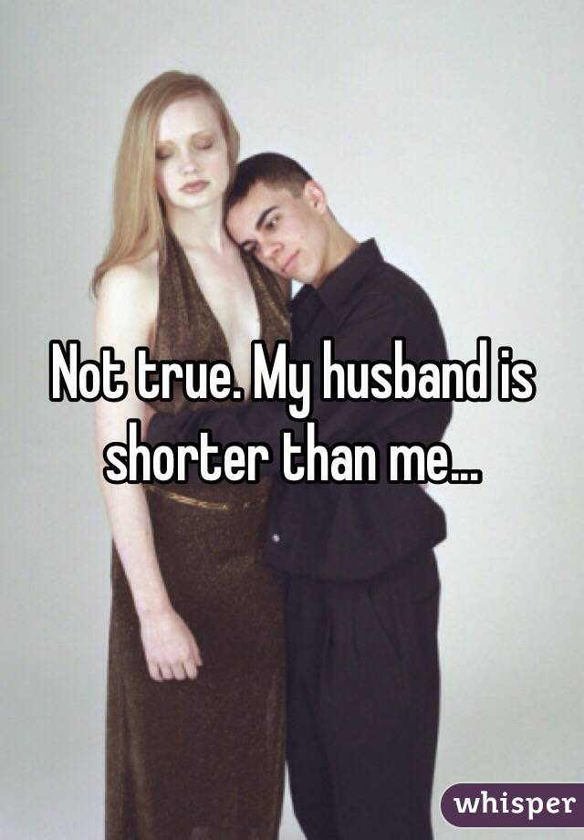 Shorter is than me my husband 11 Things