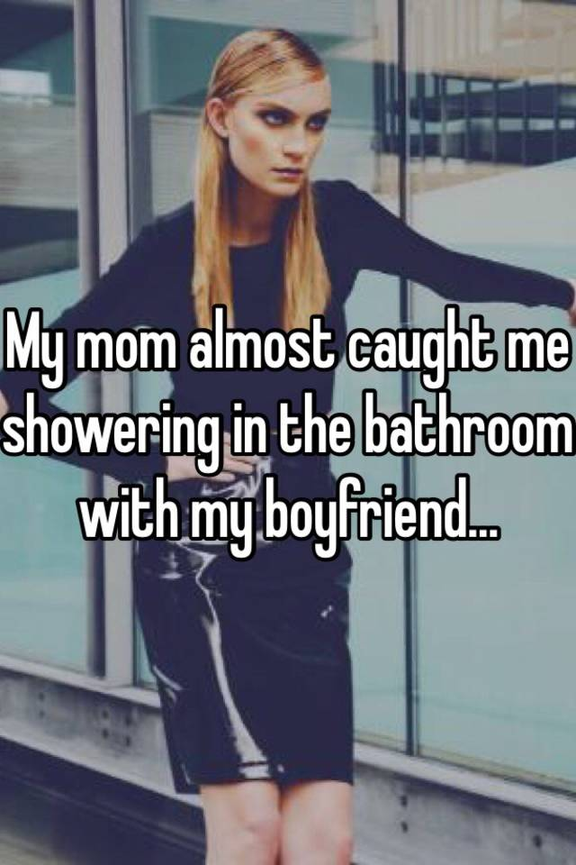 Almost Caught The Bathroom