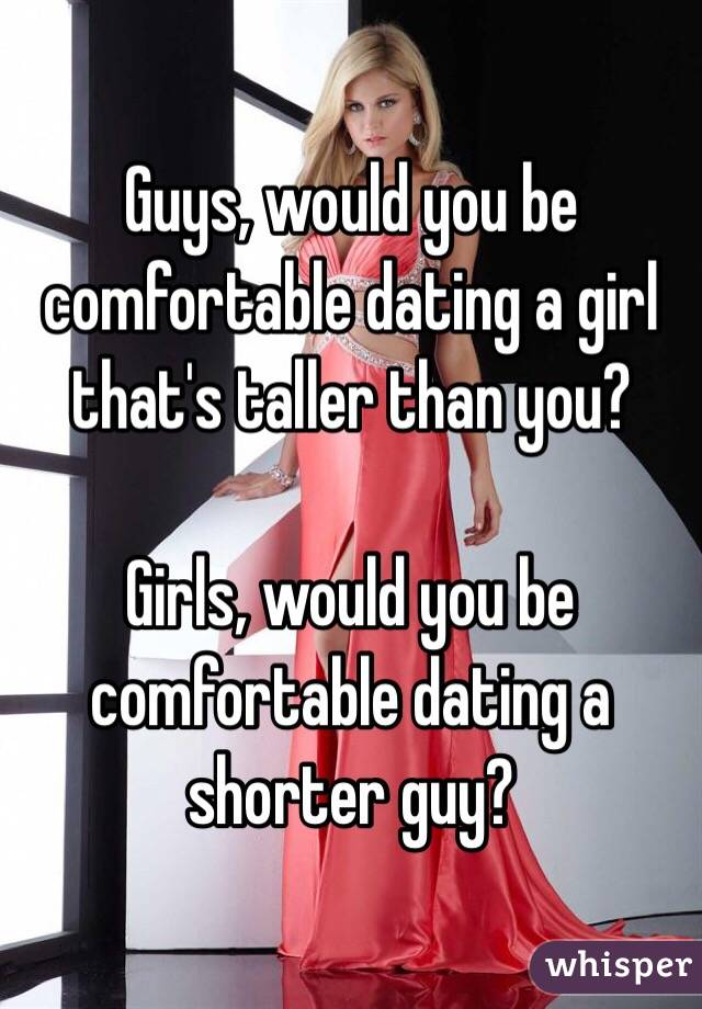 Advantage to dating a girl taller than you