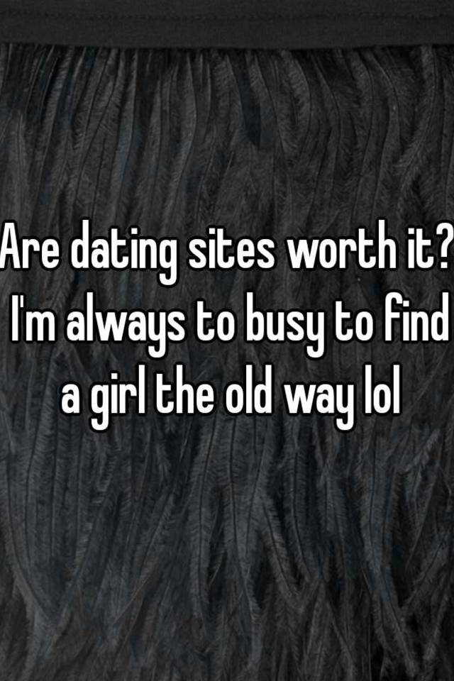 Are dating sites worth paying for