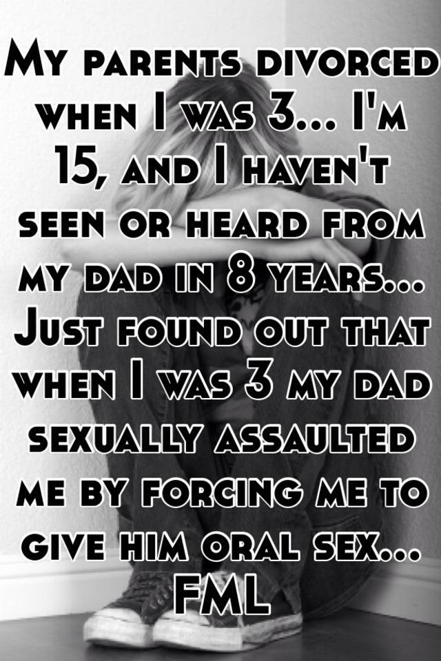 I gave my dad oral sex