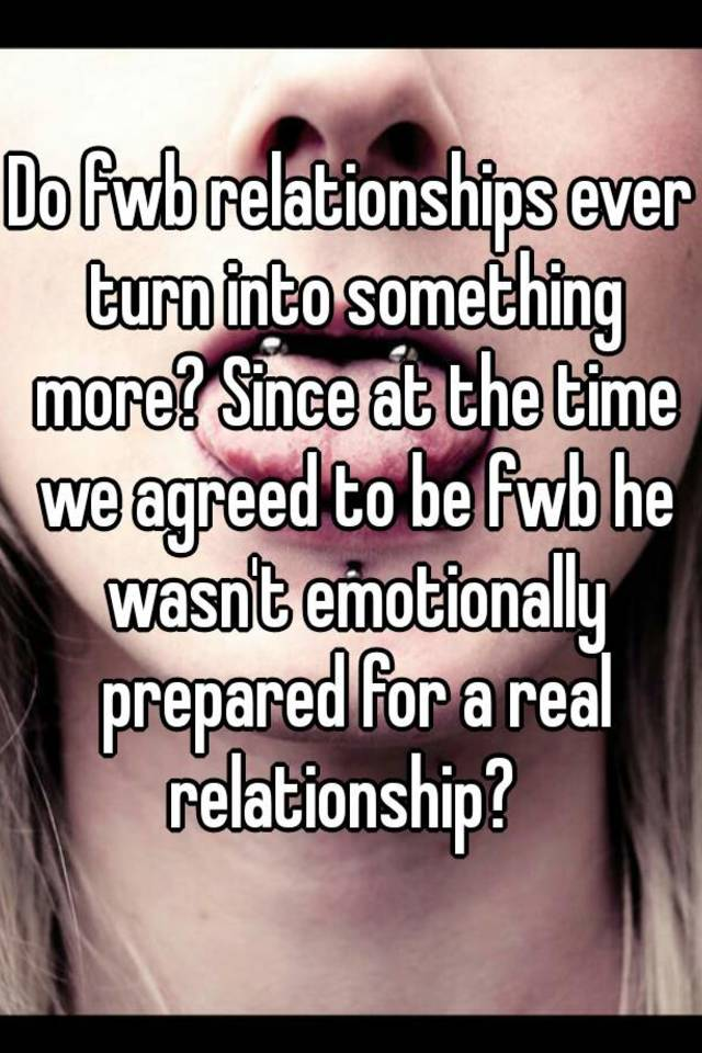 How to turn a fwb into a relationship