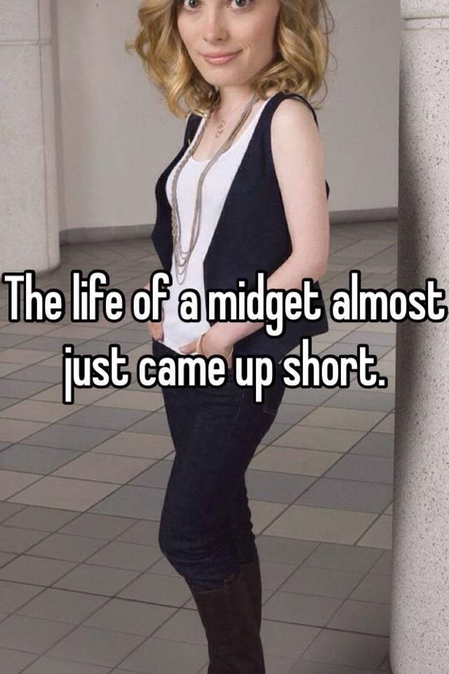 midget for life