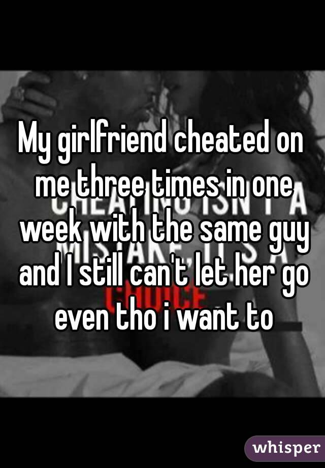 My Me Want Cheat On I Gf To