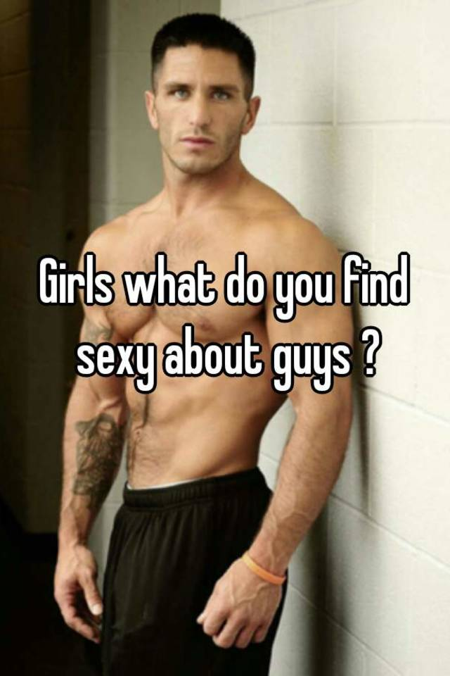 What do you find sexy