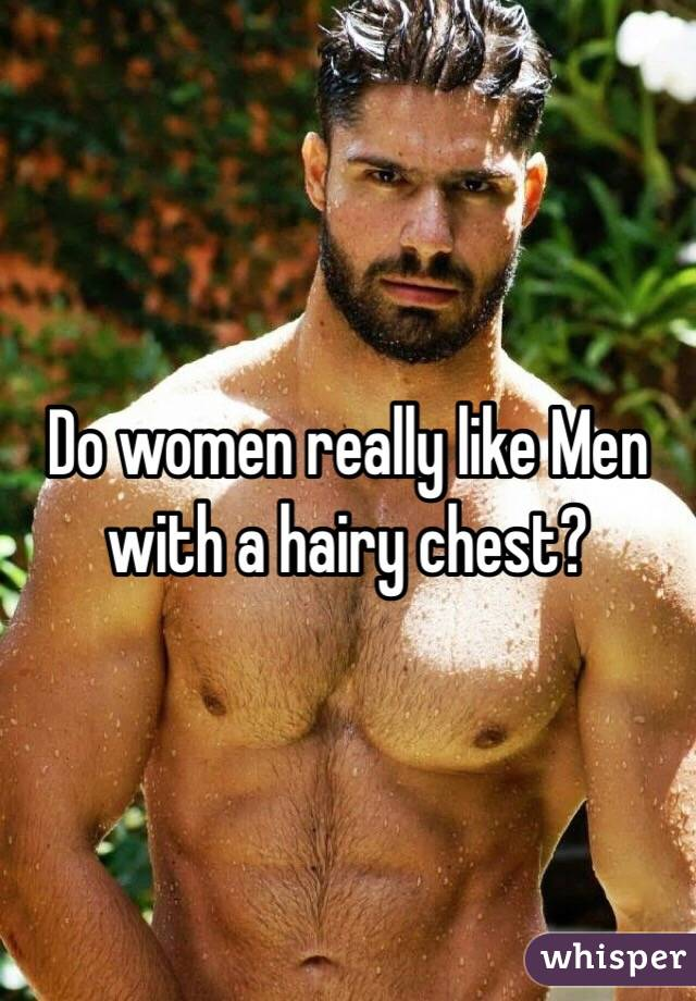 Do Women Like Men With Hairy Chests
