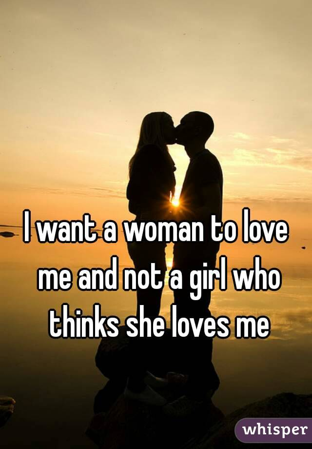 I Want A Woman To Love Me