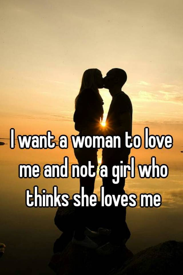 i want a woman to love