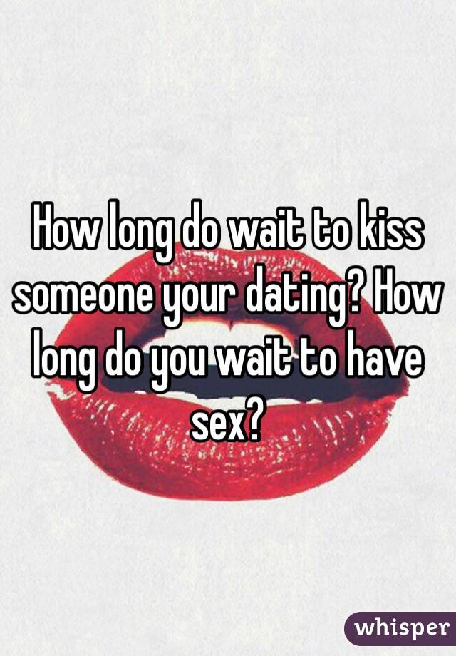 Dating and sex how long to wait