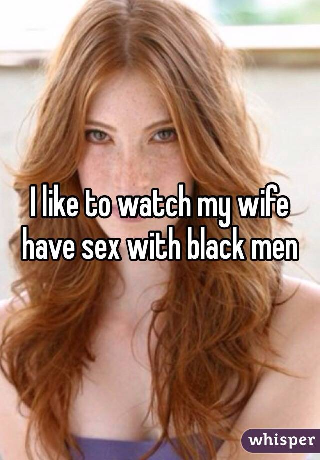 I watch my wife have sex