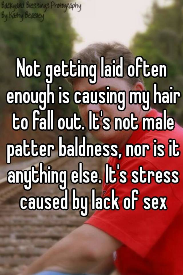 Stress caused by lack of sex