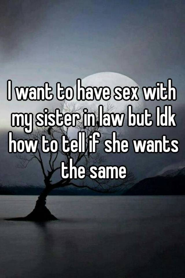 How to have sex with my sister