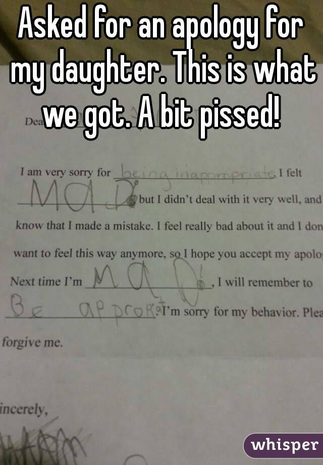 Asked for an apology for my daughter. This is what we got. A bit pissed!