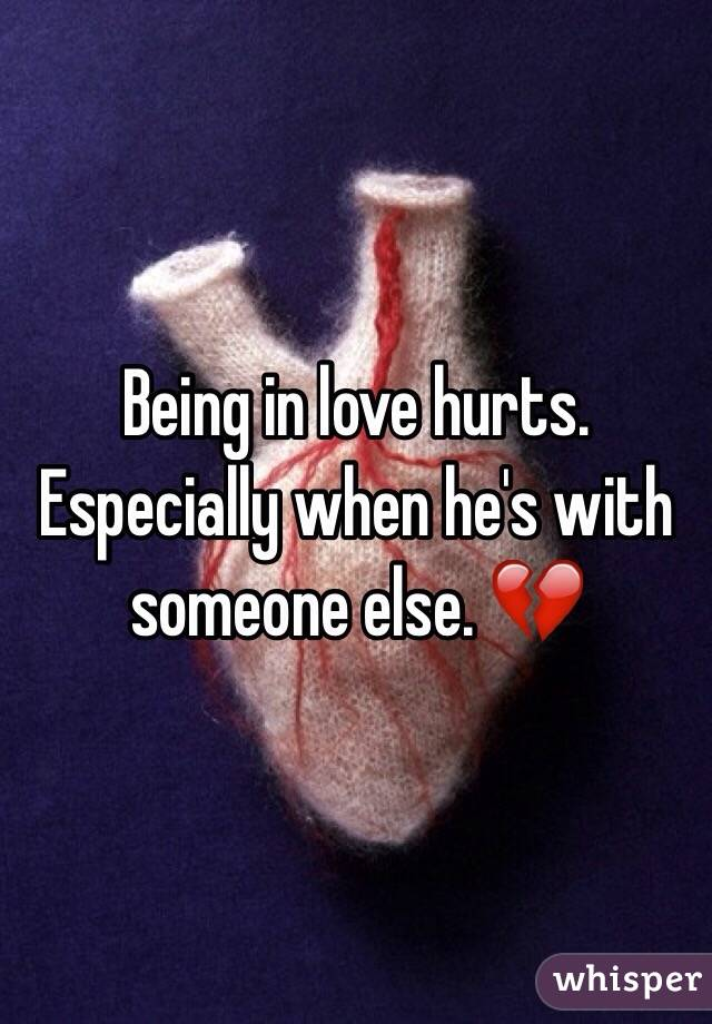 Being in love hurts. Especially when he's with someone else. 💔