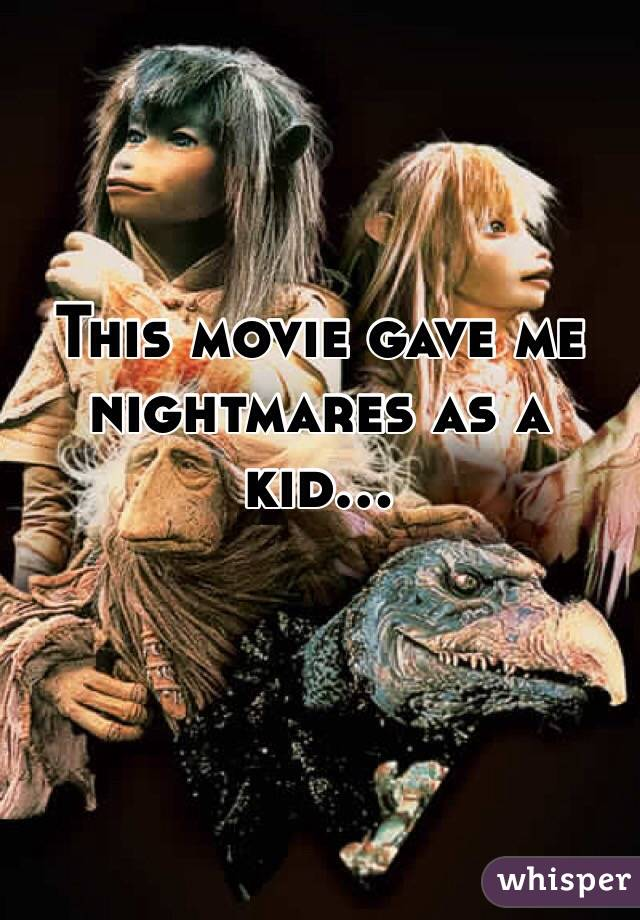 This movie gave me nightmares as a kid...
