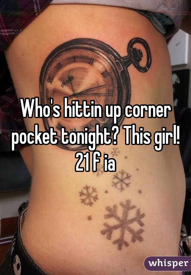 Who's hittin up corner pocket tonight? This girl! 21 f ia