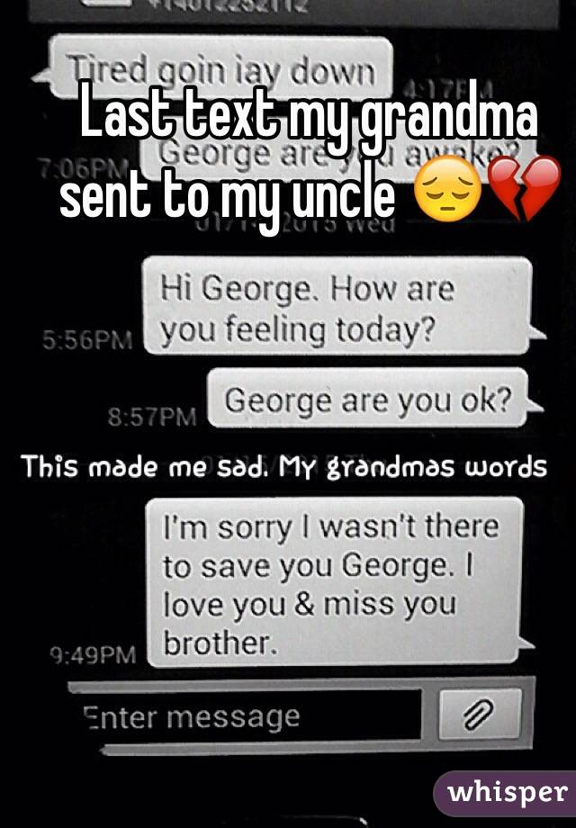 Last text my grandma sent to my uncle 😔💔
