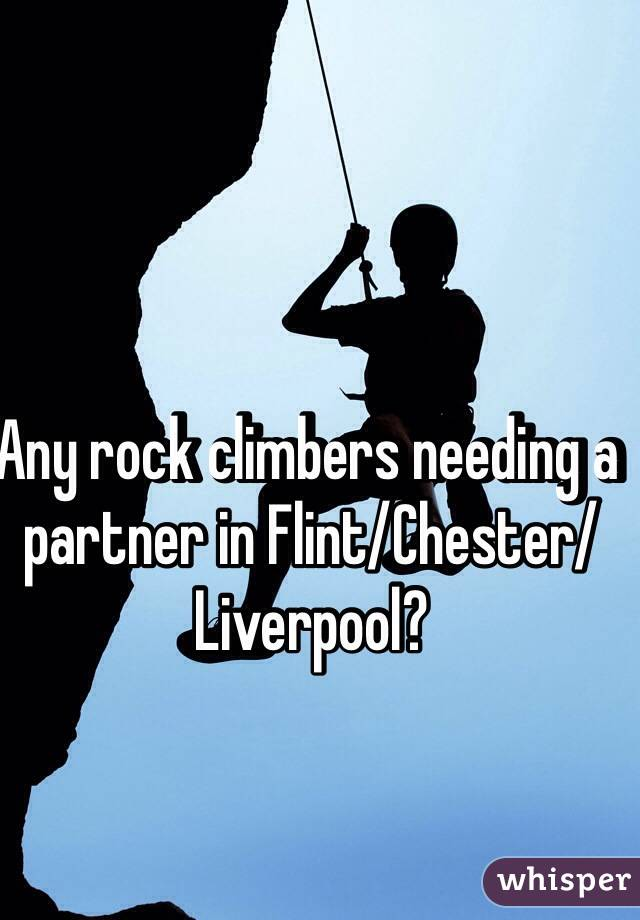 Any rock climbers needing a partner in Flint/Chester/Liverpool?