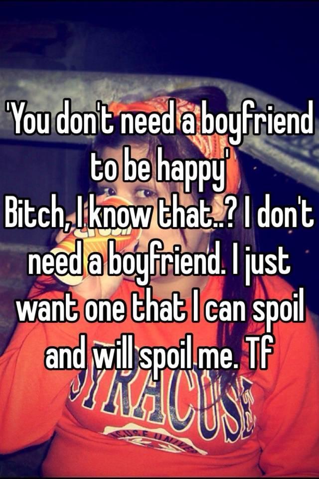 you don t need a boyfriend