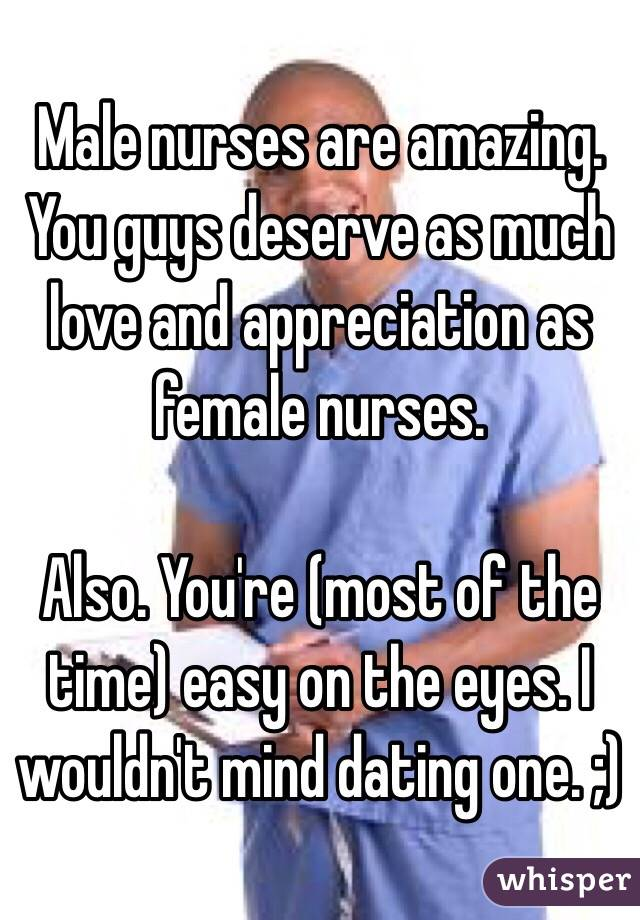 Do guys like dating nurses