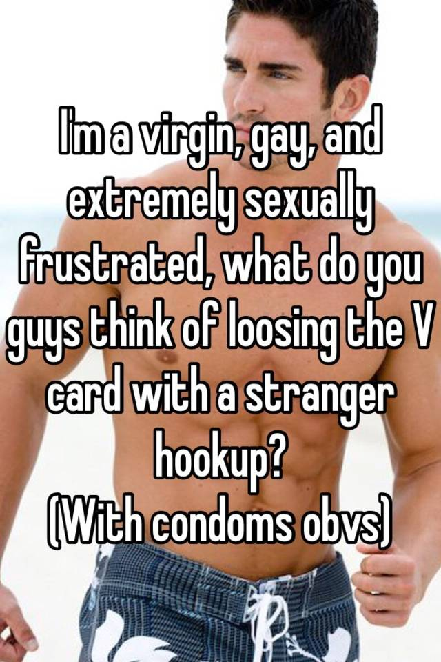 What Do Guys Think About Hookup Virgins