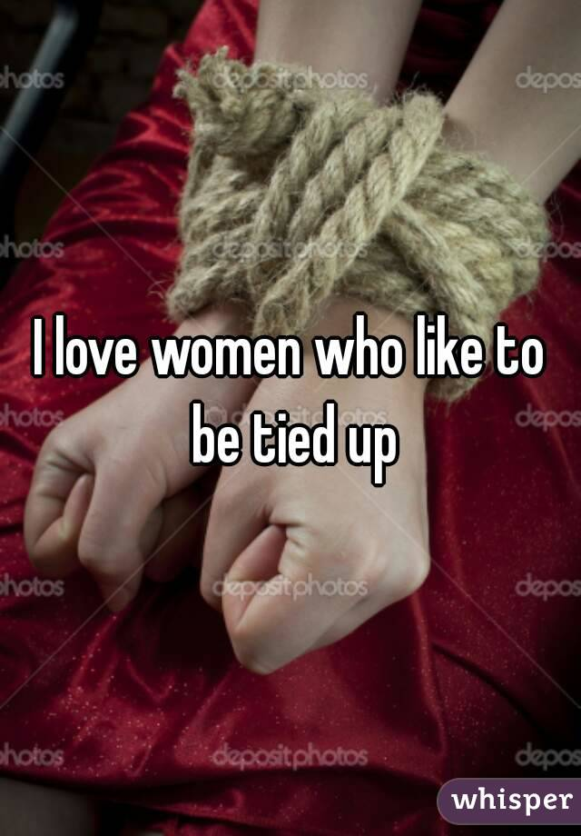 Women That Like To Be Tied Up