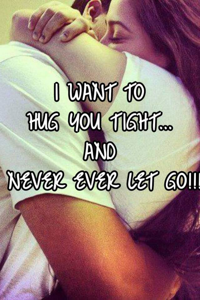 To u want hug Why We