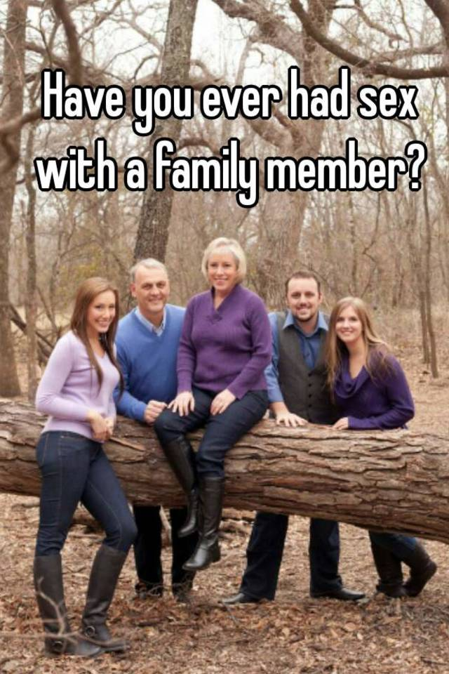Having sex with family members
