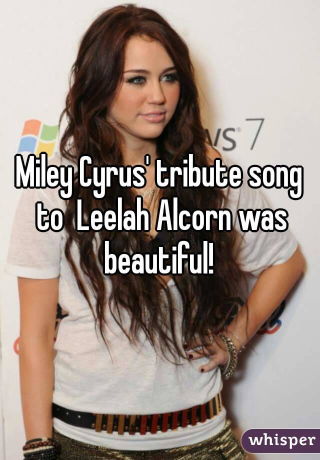 Miley Cyrus' tribute song to  Leelah Alcorn was beautiful!