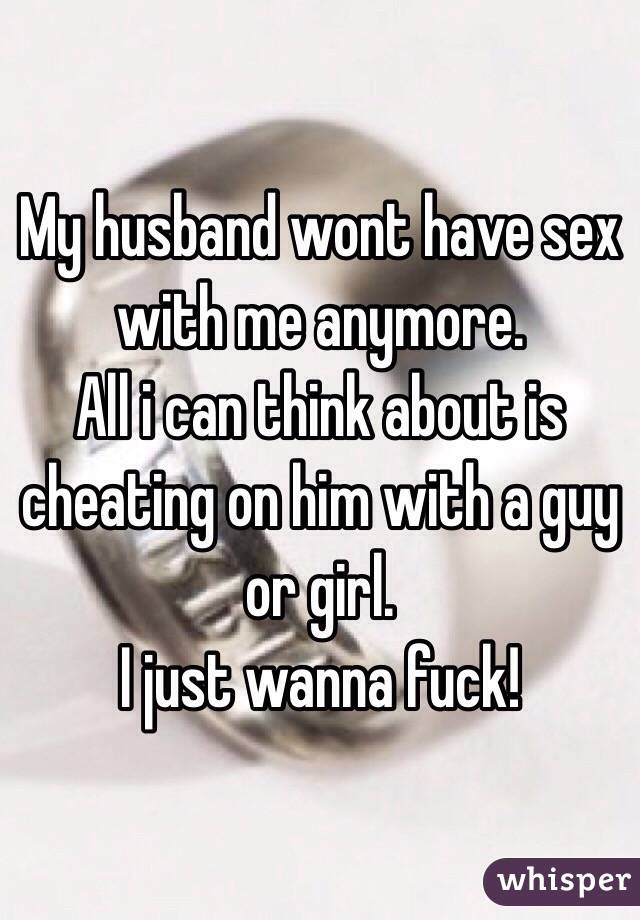 My man wont have sex with me