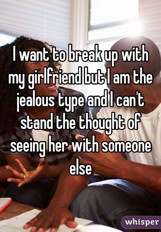 i am jealous of my girlfriend
