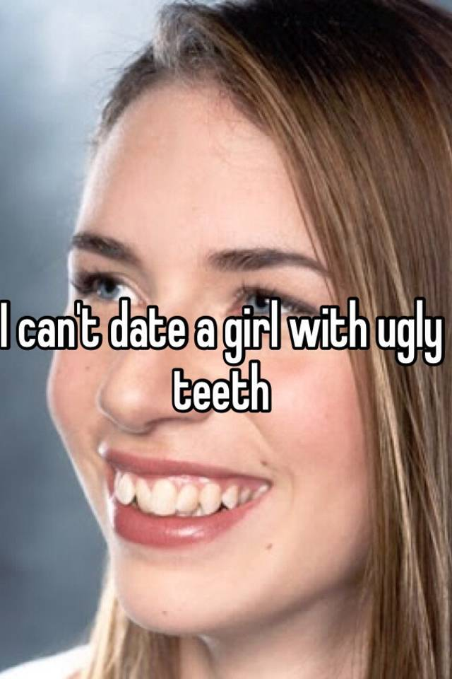 Nice teeth dating