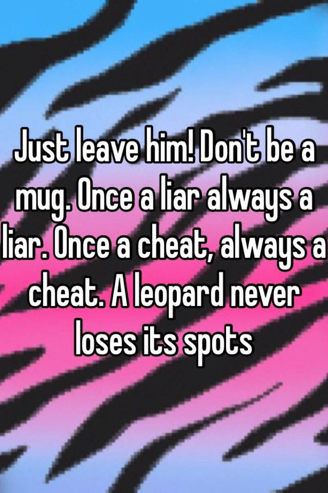 a liar and a cheat