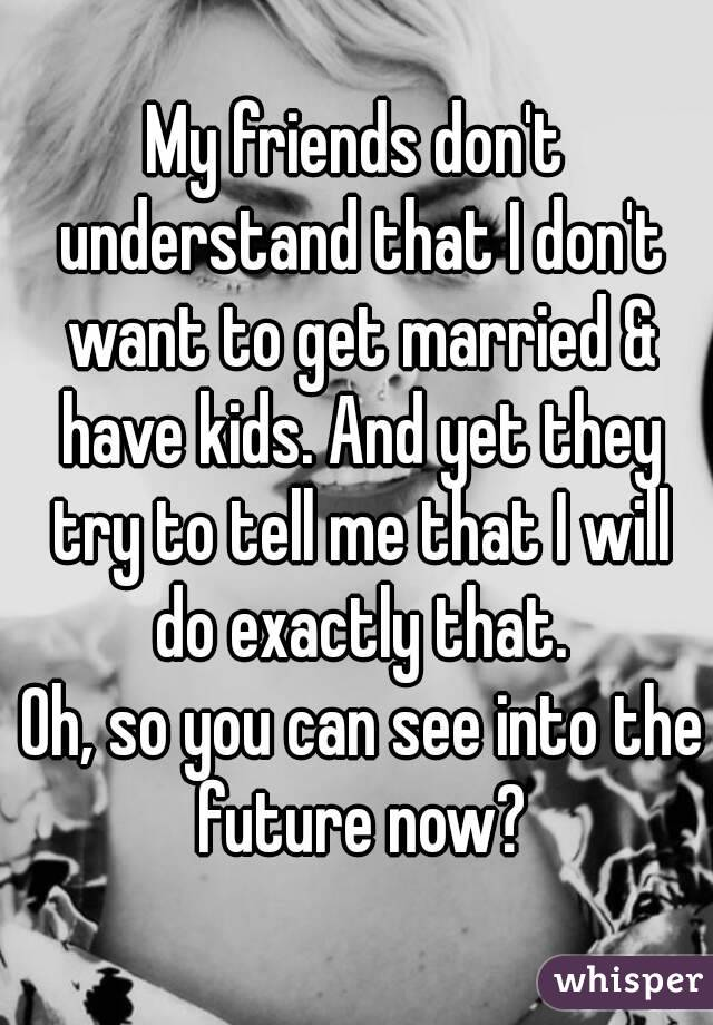 Want to get married now