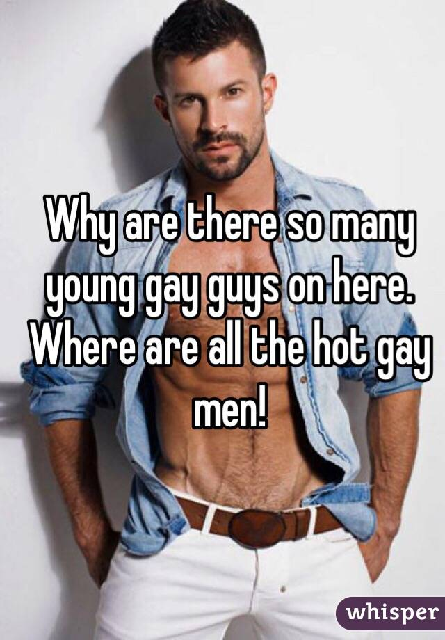 Why are gay guys
