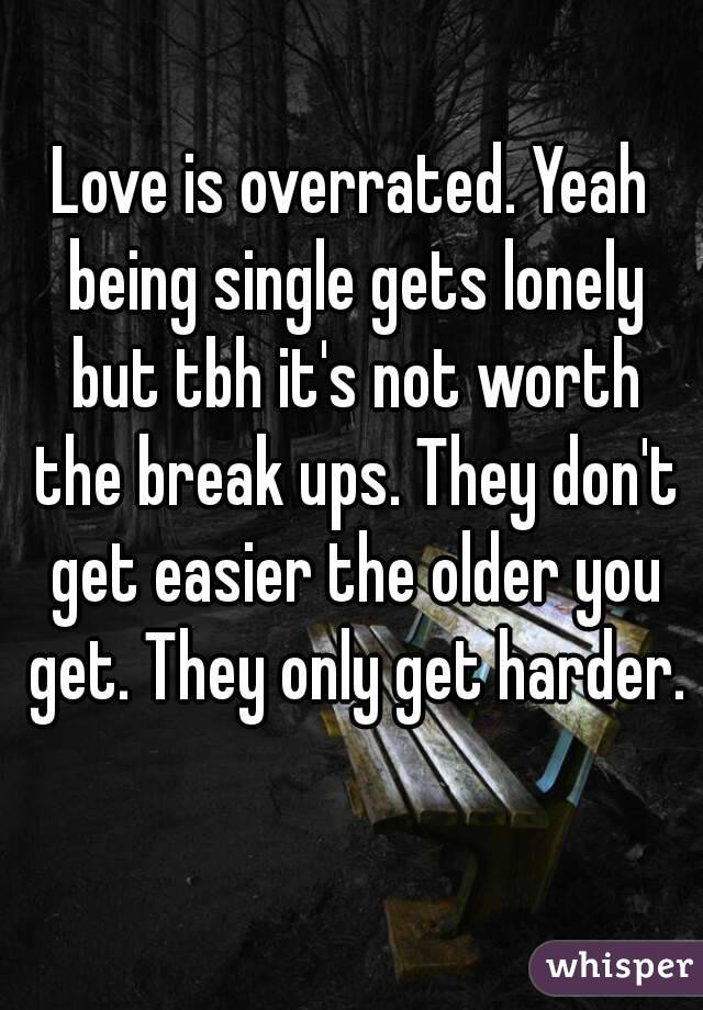Lonely being single