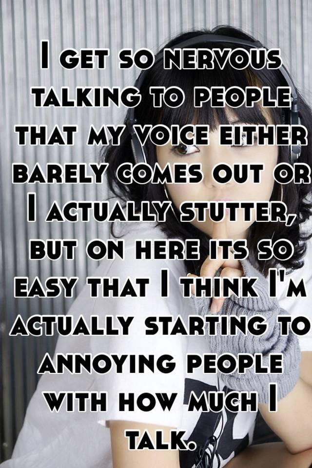 Why do i get nervous when i talk to people