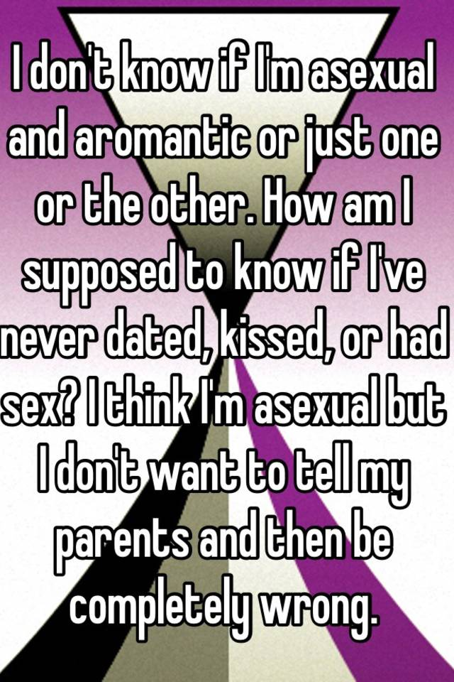 Im asexual but