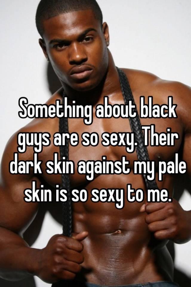 Black guys are sexy