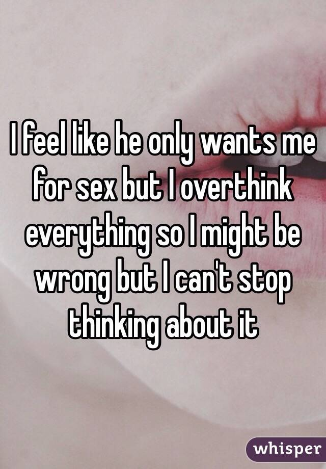 He only wants sex from behind