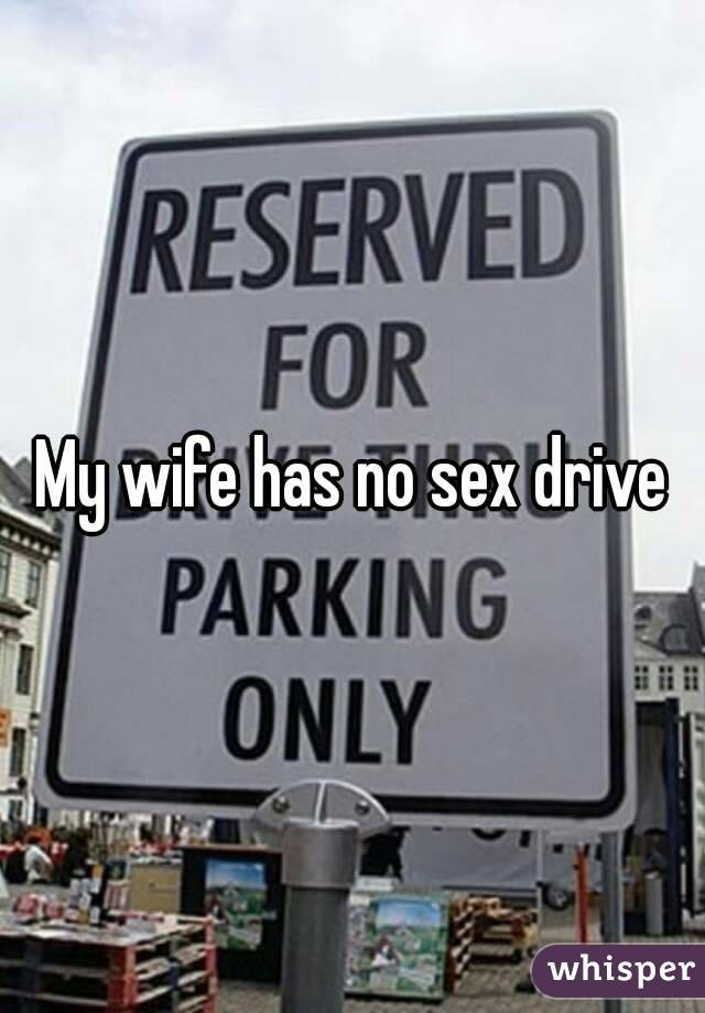 Drive no sex wife