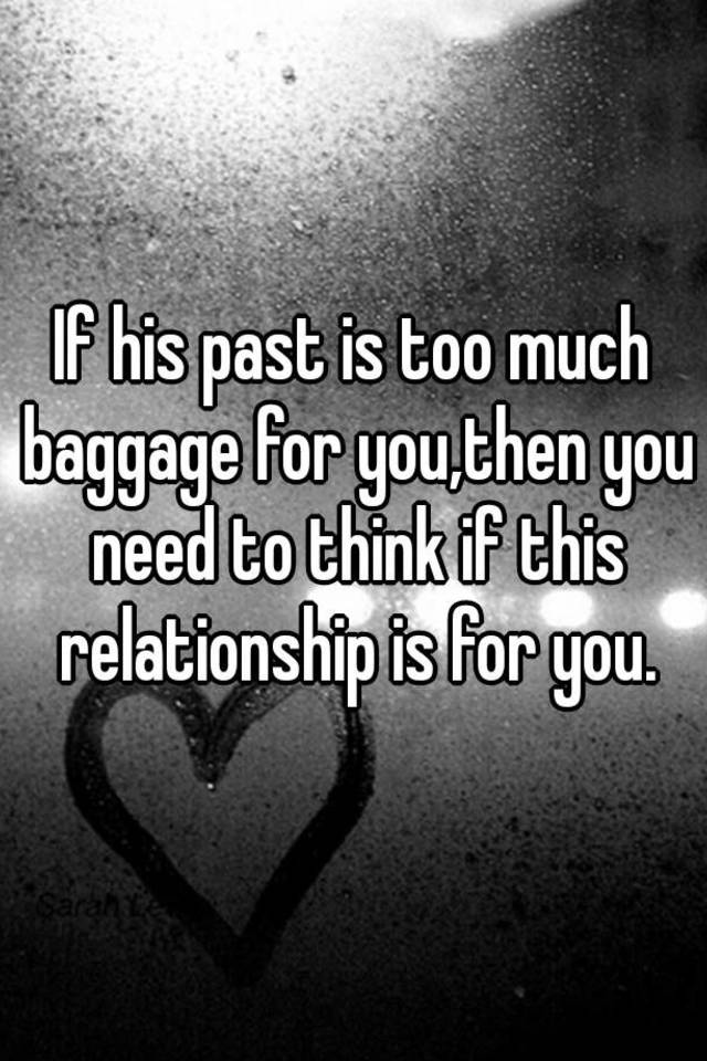 A Too In Much Relationship Baggage