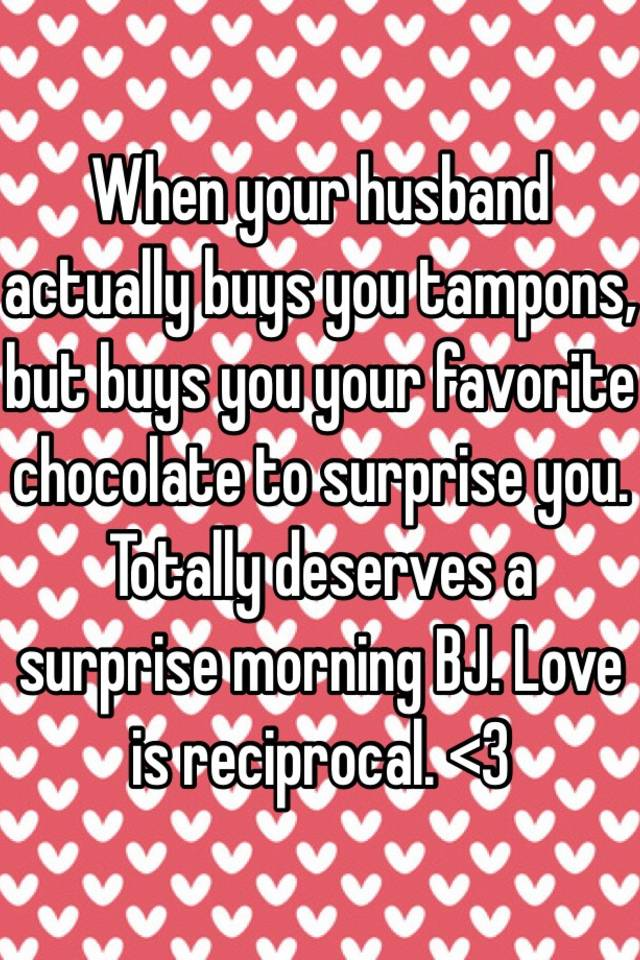 What Marriage Truly Is Source When Your Husband Actually Buys You Tampons But